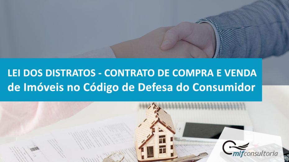 Lei dos Distratos - Contrato de Compra e Venda no Código de Defesa do Consumidor - Gestão de Riscos